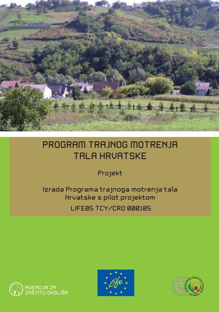 prikaz prve stranice dokumenta Program trajnog motrenja tala Hrvatske : projekt Izrada programa trajnog motrenja tala Hrvatske s pilot projektom : LIFE05 TCY/CRO/000105